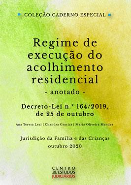 Regime de Execução do Acolhimento Residencial - anotado (DL n.º 164/2019, de 25 de outubro)