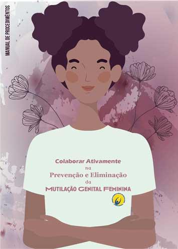 """Manual de Procedimentos """"Colaborar Ativamente na Prevenção e Eliminação da Mutilação Genital Feminina"""" -  CNPDPCJ"""